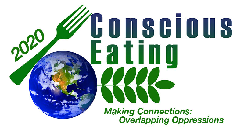 2020 Conscious Eating Conference: Making Connections: Overlapping Oppressions