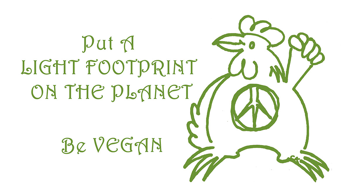Put A Light Footprint on the Planet - Be Vegan