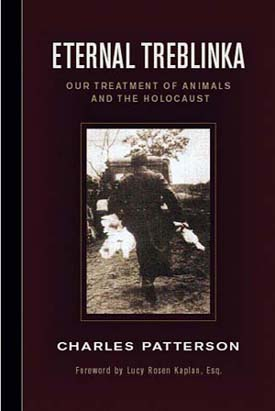 Eternal Treblinka: Our Treatment of Animals and the Holocaust